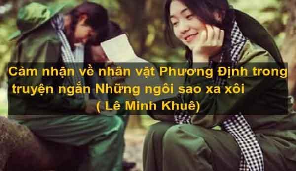 cam nhan nhan vat phuong dinh trong truyen nhung ngoi sao xa xoi - Cảm nhận nhân vật Phương Định trong truyện Những ngôi sao xa xôi