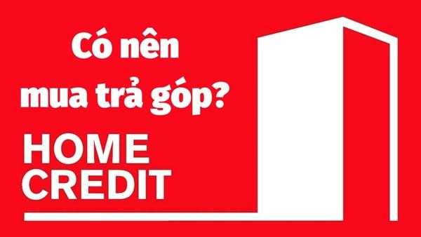 home credit la gi tim hieu ve to chuc tai chinh home credit 1 - Home Credit là gì? Tìm hiểu về tổ chức tài chính Home Credit
