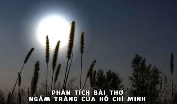 phan tich bai tho ngam trang cua ho chi minh – ngu van lop 8 2 - Phân tích bài thơ Ngắm trăng của Hồ Chí Minh – Ngữ Văn lớp 8