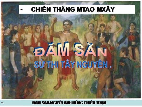 phan tich nhan vat dam san trong doan trich chien thang mtao mxay 2 - Phân tích nhân vật Đăm Săn trong đoạn trích chiến thắng Mtao-Mxây