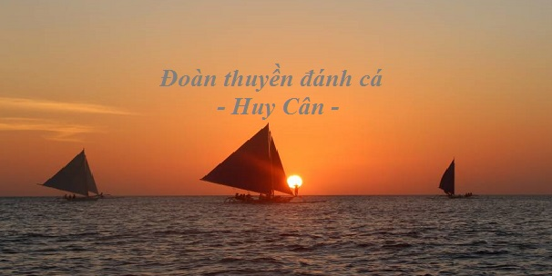 soan bai doan thuyen danh ca cua huy can – ngu van 9 1 - Soạn bài Đoàn thuyền đánh cá của Huy Cận – Ngữ văn 9