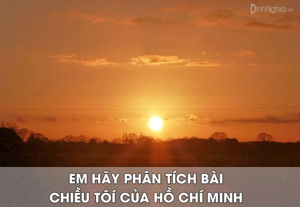 trinh bay cam nhan bai tho chieu toi cua ho chi minh - Trình bày cảm nhận bài thơ Chiều tối của Hồ Chí Minh